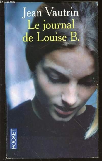 LE JOURNAL DE LOUISE B. - POCKET N°12466.