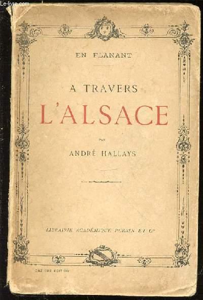 A TRAVERS L'ALSACE - EN FLANANT.