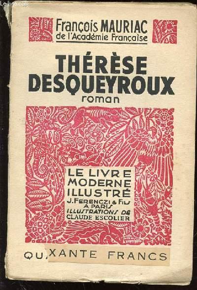 THERESE DESQUEYROUX - ROMAN / LE LIVRE MODERNE ILLUSTRE.
