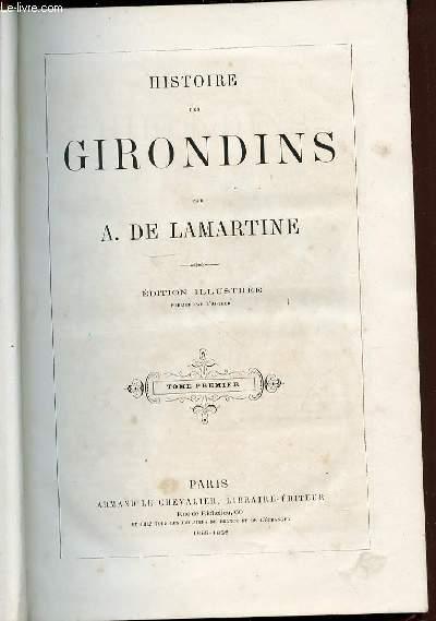 HISTOIRE DES GIRONDINS - TOME PREMIER / EDITION ILLUSTREE.