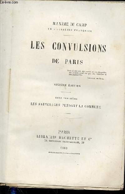 LES CONVULSIONS DE PARIS - TOME 3 : LES SAUVETAGES PENDANT LA COMMUNE.
