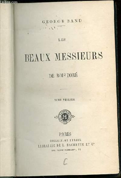 LES BEAUX MESSIEURS DE BOIS-DORE - TOME PREMIER.
