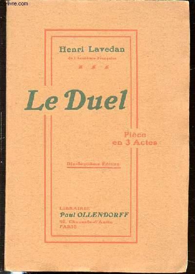LE DUEL : PIECE EN 3 ACTES.