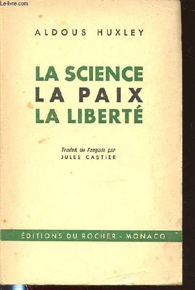 LA SCIENCE, LA PAIX, LA LIBERTE.