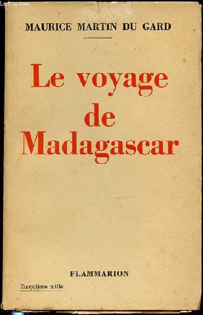 LE VOYAGE DE MADAGASCAR  - SUIVI D'UNE ESCALE A LA REUNION ET VISITE VOLANTE A MAURICE.