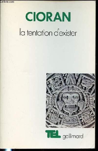 LA TENTATION D'EXISTER - COLLECTION