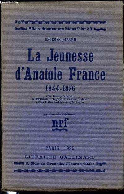 LA JEUNESSE D'ANATOLE FRANCE 1844-1876 - COLLECTION