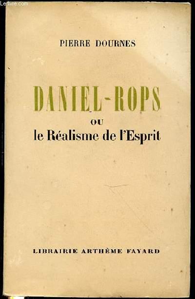 DANIEL-ROPS OU LE REALISME DE L'ESPRIT.