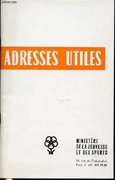 ADRESSES UTILES - SOMMAIRE : PRESIDENCE DE LA REPUBLIQUE / ASSEMBLEES ET MINISTERES / MINISTERE DE LA JEUNESSE ET DES SPORTS / SPORT (FEDERATIONS, ORGANISMES) / JEUNESSE ET EDUCATION POPULAIRE / ETC.