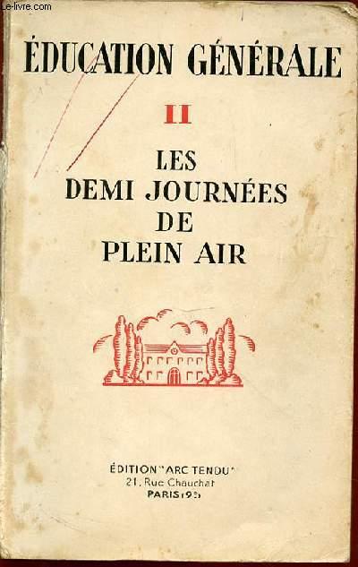 TOME 2 : LES DEMI JOURNEES DE PLEIN AIR - EDUCATION GENERALE.