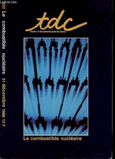 LE COMBUSTIBLE NUCLEAIRE - TEXTES ET DOCUMENTS POUR LA CLASSE / N°433 - 31 DECEMBRE 1986 / VISITER LES SITES NUCLEAIRES / ACCIDENT DE TCHERNOBYL / RADIOACTIVITE / MARCHE DU COMBUSTIBLE NUCLEAIRE / ETC.