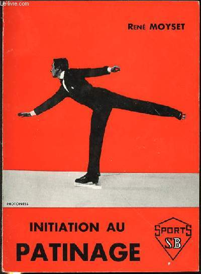 INITIATION AU PATINAGE - ILLUSTRATIONS DE RAYMOND FEMEAU / PREFACE DE R. OLLEON.
