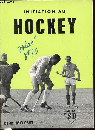 INITIATION AU HOCKEY - ILLUSTRATIONS DE R. FEMEAU / PREFACE DE F. MARANG.