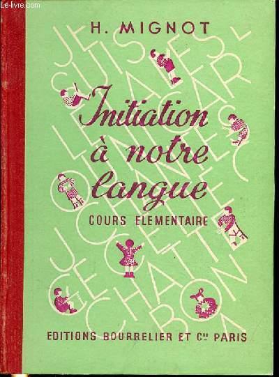INITIATION A NOTRE LANGUE - COURS ELEMENTAIRE.