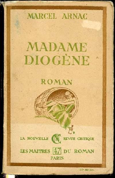 MADAME DIOGENE - ROMAN / LES MAITRES DU ROMAN N°47.