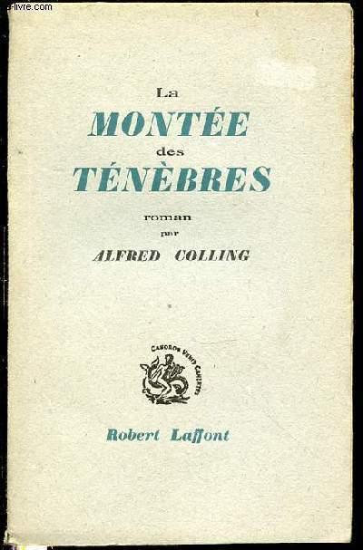 LA MONTEE DES TENEBRES - ROMAN.