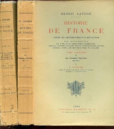HISTOIRE DE FRANCE DEPUIS LES ORIGINES JUSQU'A LA REVOLUTION - TOME DEUXIEME EN 2 PARTIES : I. LE CHRISTIANISME, LES BARBARES MEROVINGIENS ET CAROLINGIENS PAR C. BAYET, PFISTER C. & KLEINCLAUSZ A. + II. LES PREMIERS CAPETIENS (987-1137) PAR A. LUCHAIRE.