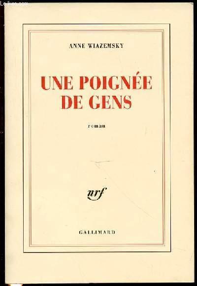 UNE POIGNEE DE GENS - ROMAN.
