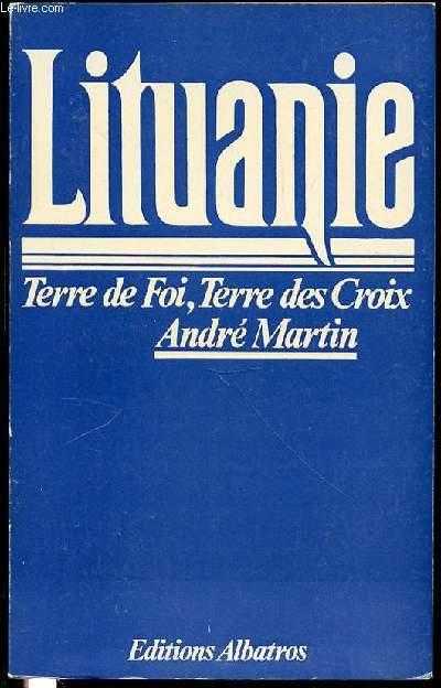 LITUANIE : TERRE DE FOI, TERRE DES CROIX.
