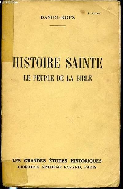 HISTOIRE SAINTE - LE PEUPLE DE LA BIBLE.