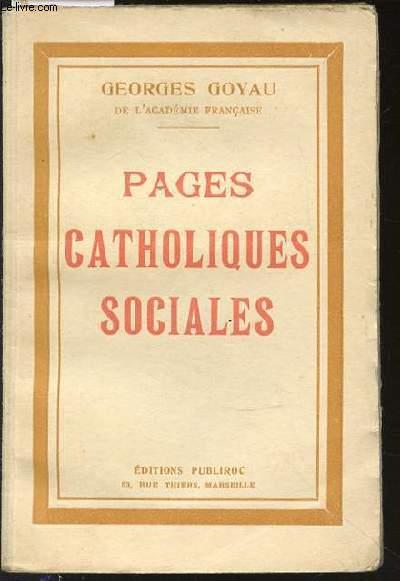 PAGES CATHOLIQUES SOCIALES - RECUEILLIES PAR P. MELIZAN.