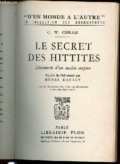 LE SECRET DES HITTITES - DECOUVERTE D'UN ANCIEN EMPIRE / COLLECTION DES DECOUVERTES