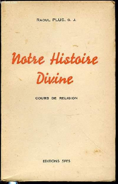 NOTRE HISTOIRE DIVINE - COURS DE RELIGION (EN 3 ANNEES).