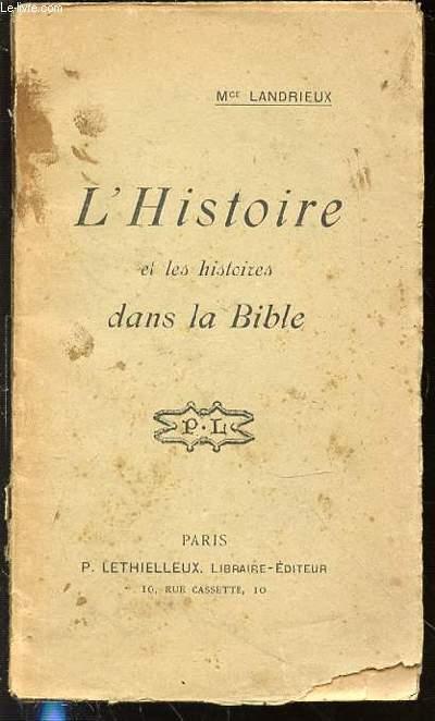 L'HISTOIRE ET LES HISTOIRES DANS LA BIBLE.