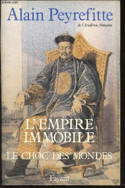 L'EMPIRE IMMOBILE OU LE CHOC DES MONDES - RECIT HISTORIQUE.