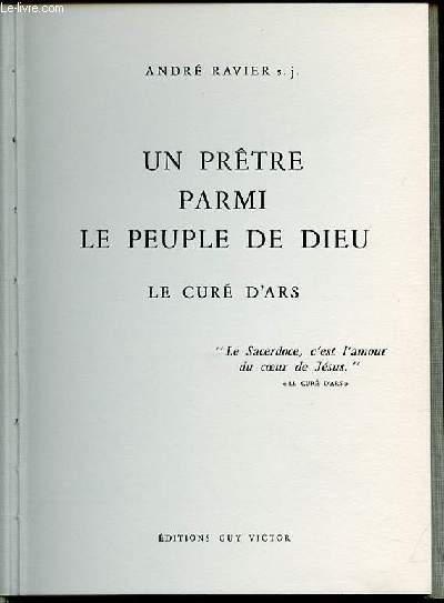 UN PRETRE PARMI LE PEUPLE DE DIEU : LE CURE D'ARS.