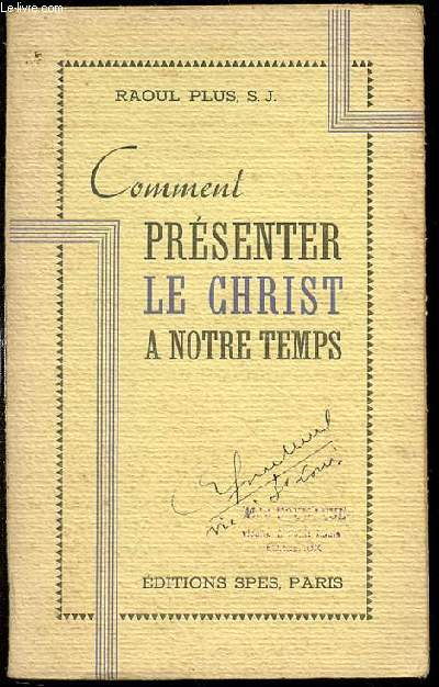 COMMENT PRESENTER LE CHRIST A NOTRE TEMPS.