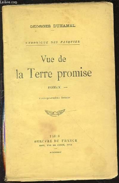 VUE DE LA TERRE PROMISE - ROMAN / CHRONIQUE DES PASQUIER.