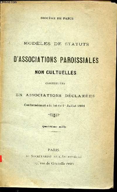 MODELES DE STATUTS D'ASSOCIATIONS PAROISSIALES NON CULTURELLES CONSTITUEES EN ASSOCIATION DECLAREES / CONFORMEMENT A LA LOI DU 1ER JUILLET 1901.