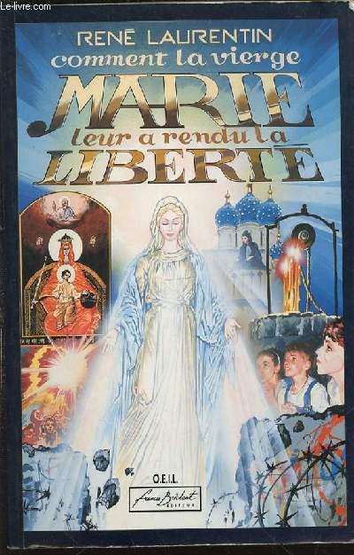 COMMENT LA VIERGE MARIE LEUR A RENDU LA LIBERTE.