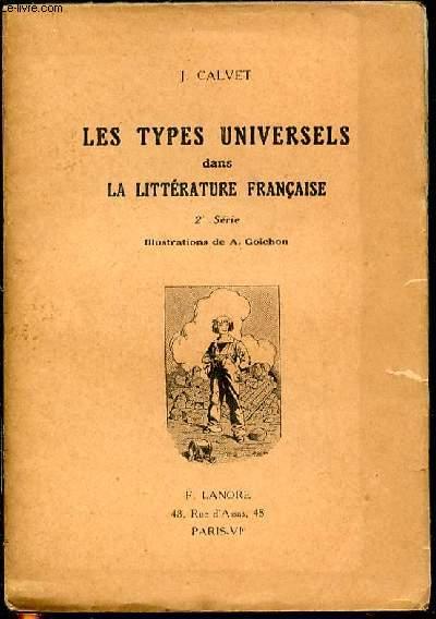 LES TYPES UNIVERSELS DANS LA LITTERATURE FRANCAISE - 2 EME SERIE / ILLUSTRATIONS DE A. GOICHON.
