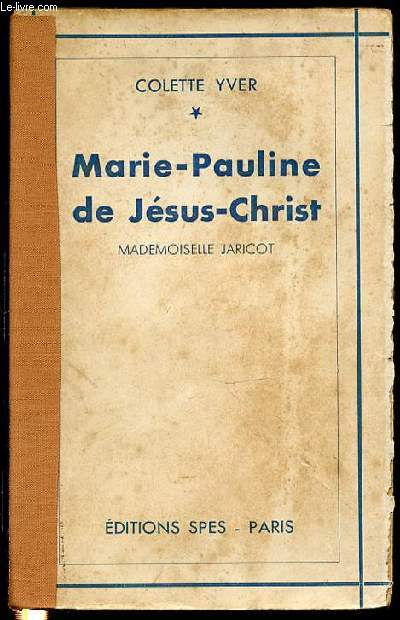 MARIE-PAULINE DE JESUS-CHRIST - MADEMOISELLE JARICOT.