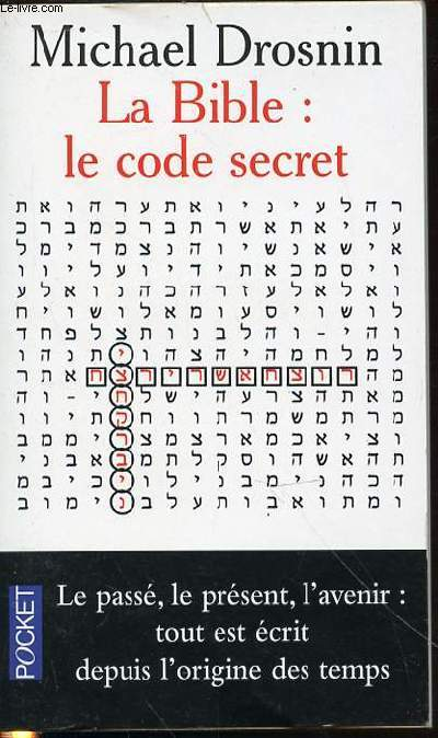 LA BIBLE : LE CODE SECRET - POCKET N°10410.