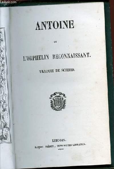 ANTOINE OU L'ORPHELIN RECONNAISSANT.