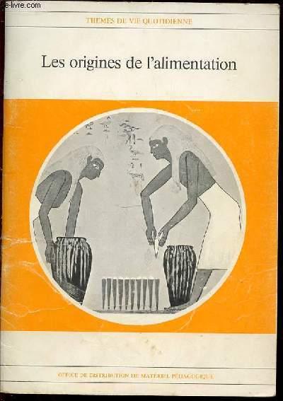 LES ORIGINES DE L'ALIMENTATION - THEMES DE VIE QUOTIDIENE.