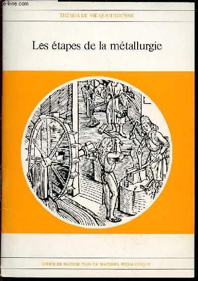 LES ETAPES DE LA METALLURGIE - THEMES DE VIE QUOTIDIENNE.