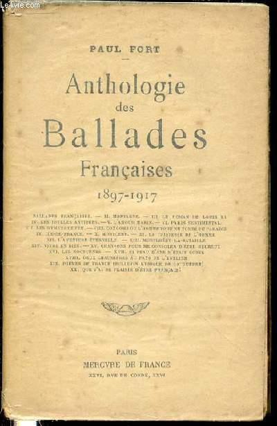 ANTHOLOGIE DES BALLADES FRANCAISES 1897-1917 - I. BALLADES FRANCAISES, II. MONTAGNE, V. L'AMOUR MARIN, XII. L'AVENTURE ETERNELLE, XIX. POEMES DE FRANCE, ETC. / ENVOI DE L'AUTEUR.