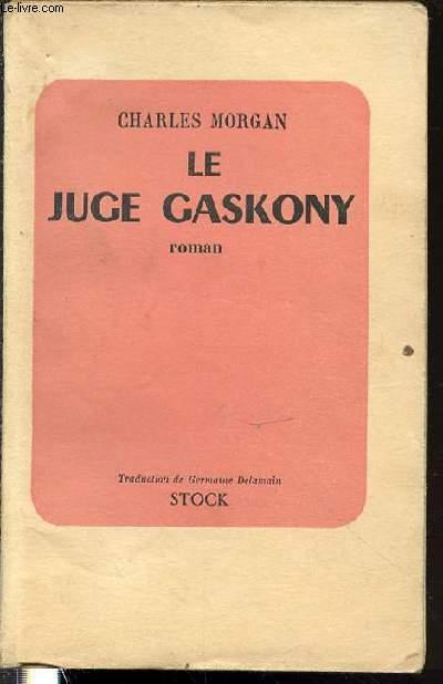 LE JUGE GASKONY - ROMAN / TRADUIT DE L'ANGLAIS PAR GERMAINE DELAMAIN.