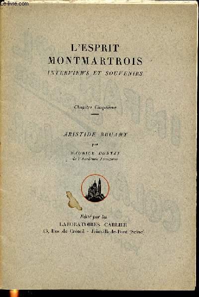 L'ESPRIT MONTMARTROIS : INTERVIEW ET SOUVENIRS - CHAPITRE CINQUIEME : ARISTIDE BRUANT.