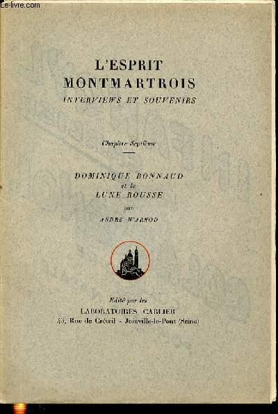 L'ESPRIT MONTMARTROIS : INTERVIEW ET SOUVENIRS - CHAPITRE SEPTIEME : DOMINIQUE BONNAUD ET LA LUNE ROUSSE.