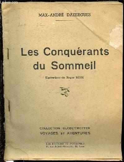 LES CONQUERANTS DU SOMMEIL - ILLUSTRATIONS DE ROGER ROUX / COLLECTION GLOBE-TROTTER VOYAGES ET AVENTURES.