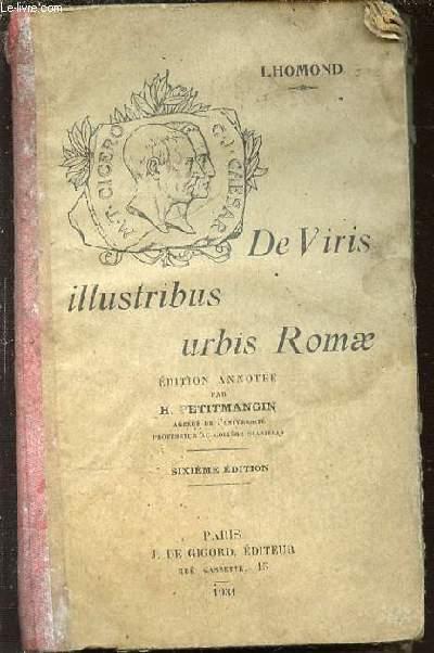 DE VIRIS ILLUSTRIBUS URBIS ROMAE - EDITION ANNOTEE PAR H. PETITMANGIN.