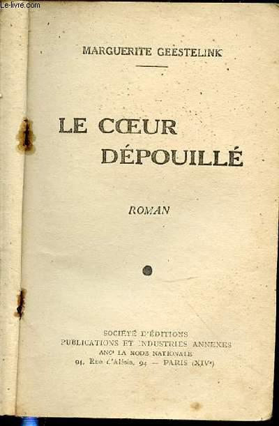 LE COEUR DEPOUILLE - ROMAN.