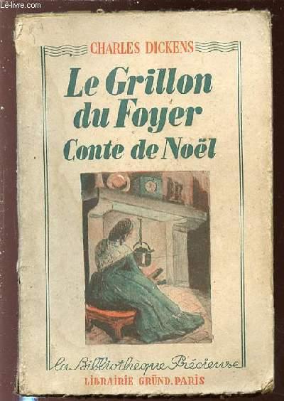 LE GRILLON DU FOYER - CONTE DE NOEL / BIBLIOTHEQUE PRECIEUSE.
