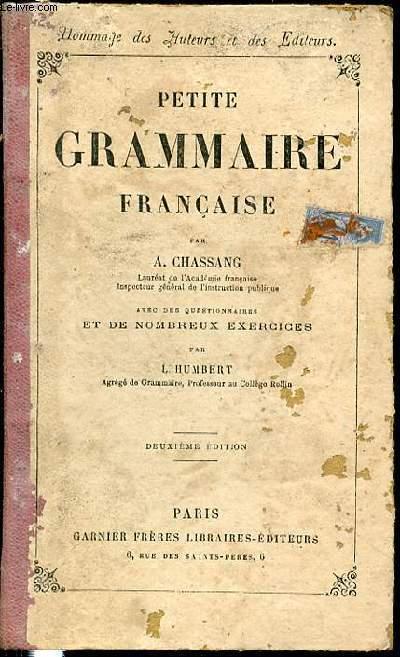 PETITE GRAMMAIRE FRANCAISE - AVEC DES QUESTIONNAIRES ET DE NOMBREUX EXERCICES PAR L. HUMBERT.