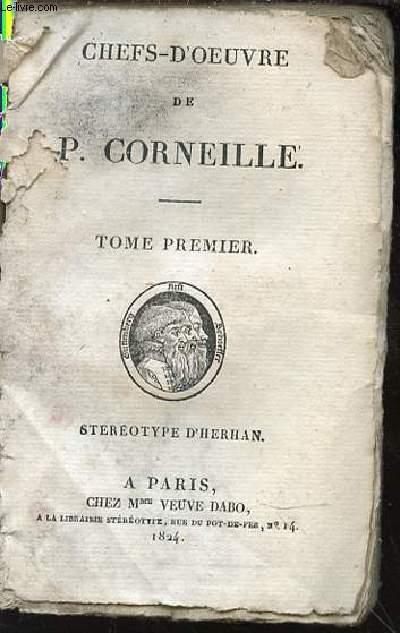 CHEFS-D'OEUVRE DE P. CORNEILLE - TOME PREMIER / LE CID, TRAGEDIE.